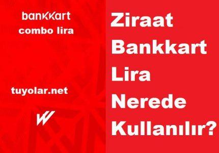 Ziraat Bankkart Lira Nerede Kullanılır?