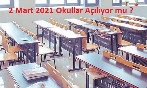 2 Mart 2021 Okullar Açılıyor mu