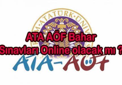 ATA AÖF Bahar Sınavları Online olacak mı